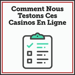 comment nous testons casinos francais en ligne